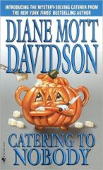 Catering To Nobody (Culinary Series #1) - by Diane Mott Davidson